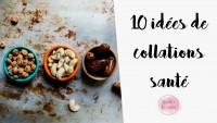 10 idées de collations santé