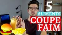 5 Aliments COUPE FAIM Naturels